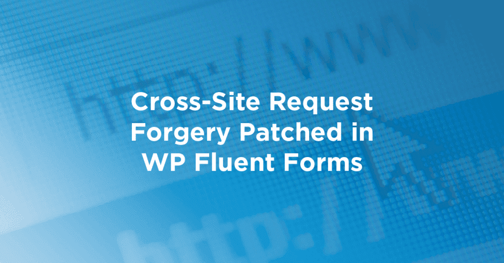 CSRF Patched WP Fluent Forms 1024x536 bIolPF