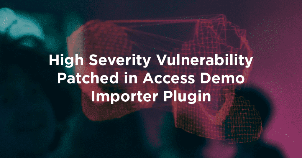 High Severity Vulnerability Patched in Access Demo Importer Plugin 1024x536 Dshgff