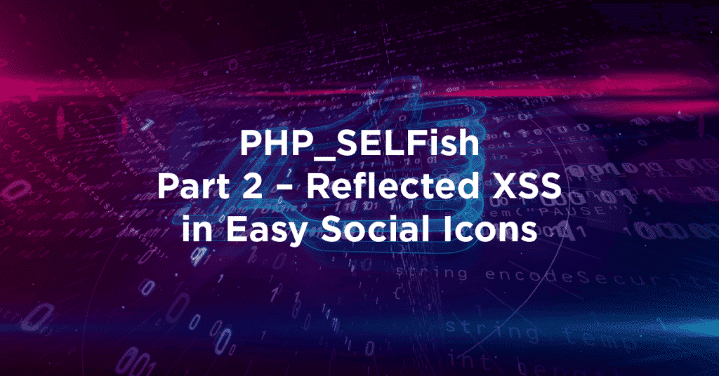 PHP SELFish part two reflected xss easy social icons 1024x536 U3H5J0