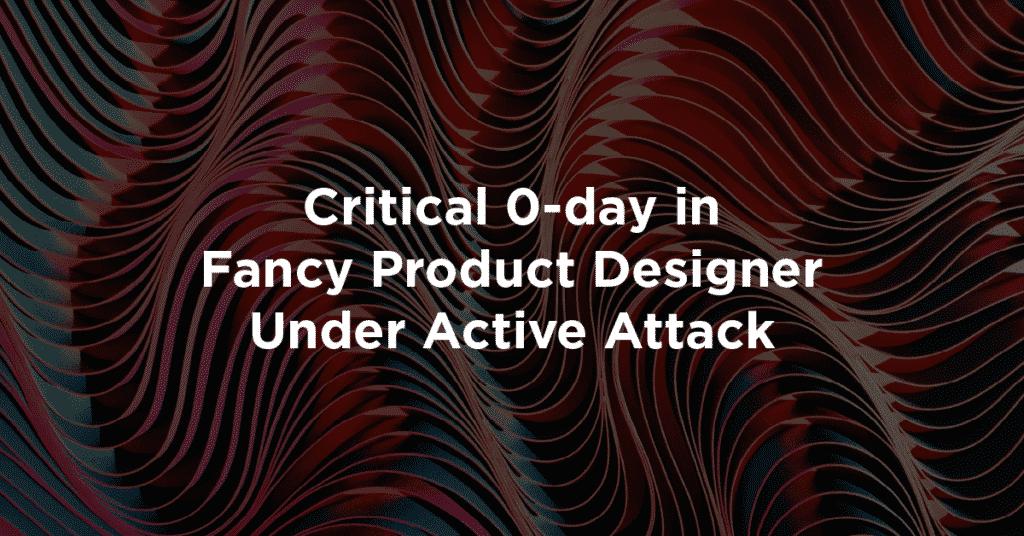 critical 0day in fancy product designer 1024x536 eowQ4N
