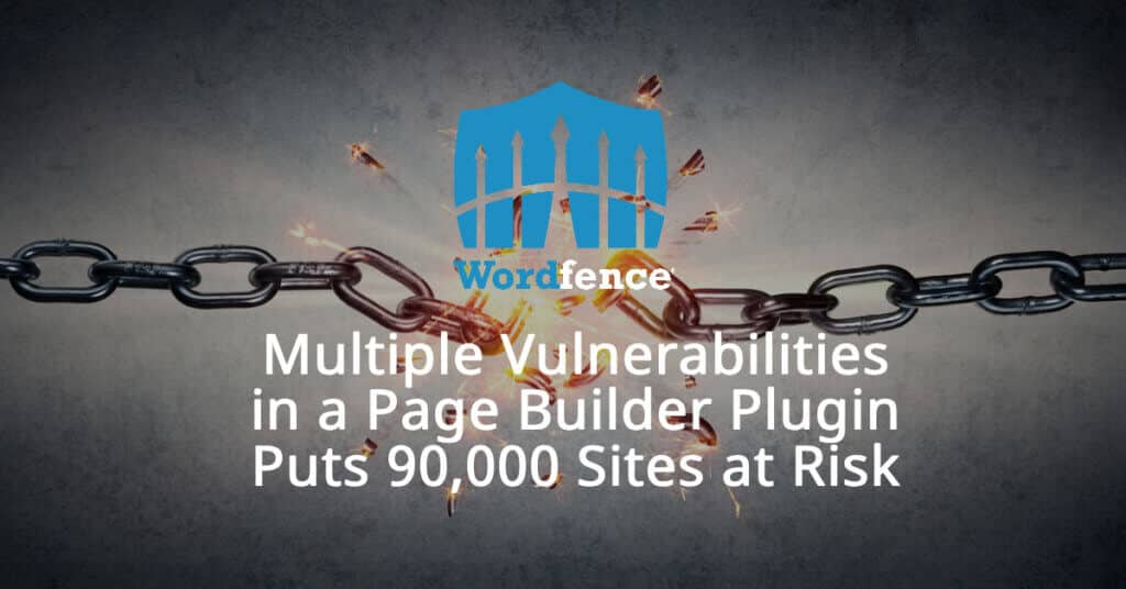 multiple vulnerabilities page builder 90000 sites at risk feature 1024x536 NCagKG