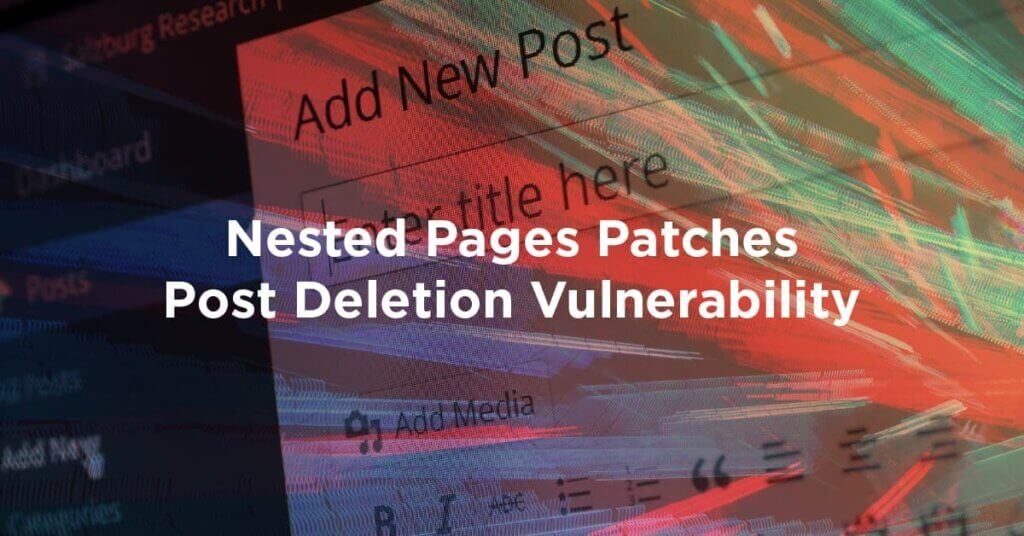 nested pages patches post deletion vulnerability 1024x536 9E85zi