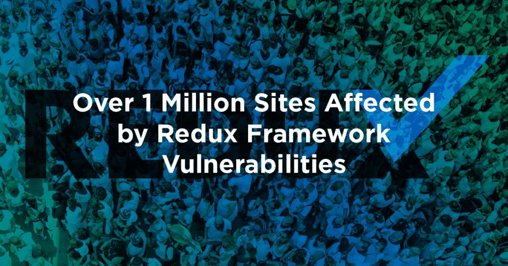 over 1 million sites affected by redux framework vulnerabilities 1024x536 ilouv4