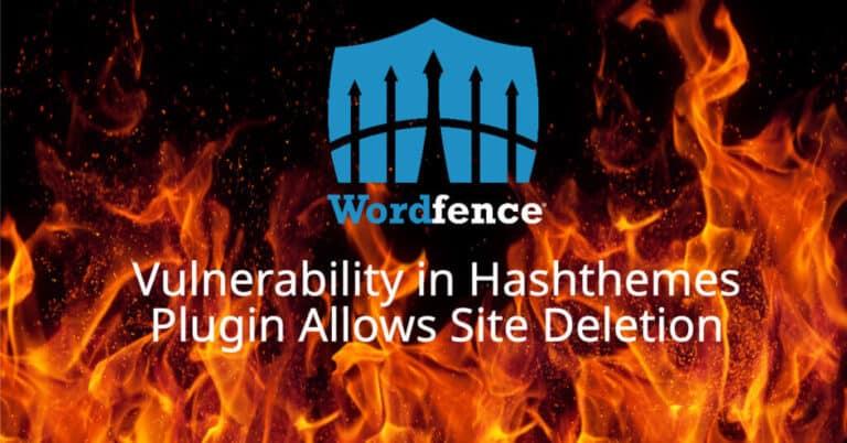 Site Deletion Vulnerability in Hashthemes Plugin